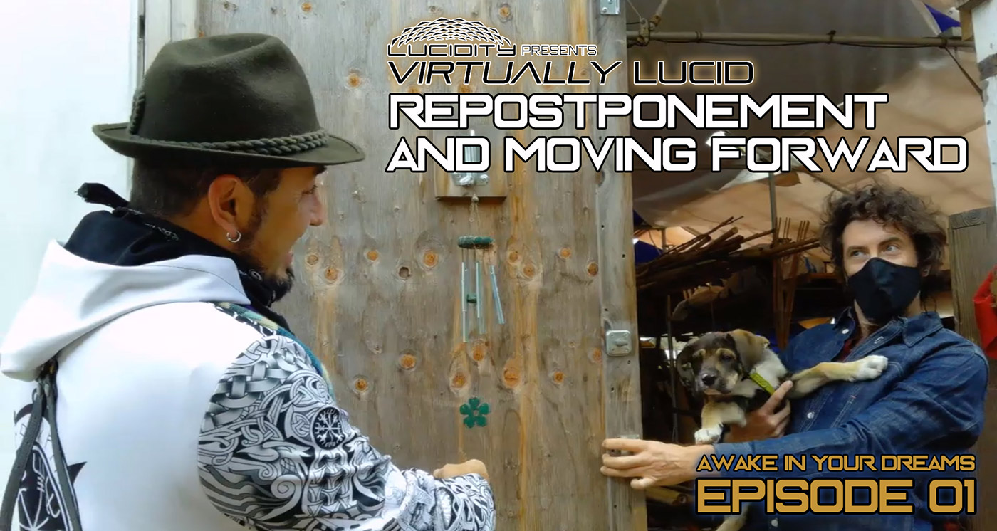 Lucidity Virtually Lucid presents Repostponement and Moving Forward. Awake in Your Dreams Episode 1