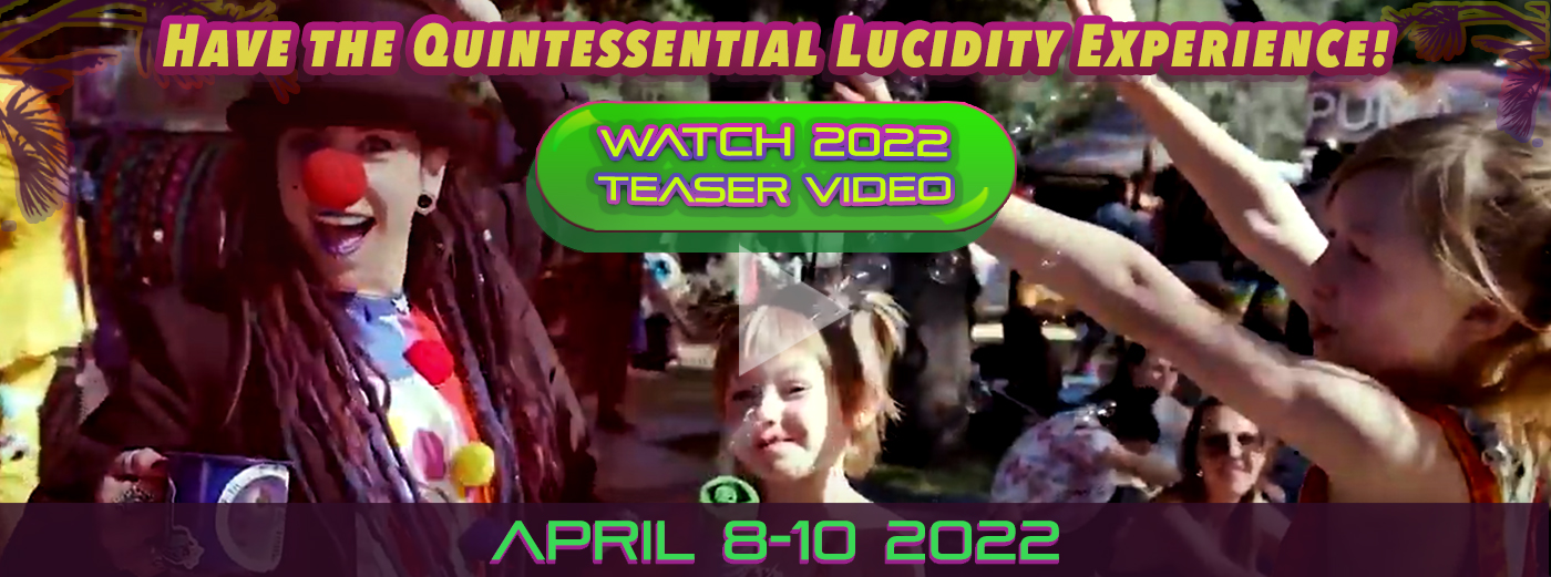 The Quintessential Lucidity Experience. Watch 2022 Teaser Video